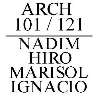 Picture of ARCH 101/121 - Nadim/ Hiro / Marisol / Ignacio
